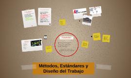 Copy of Métodos, Estándares y Diseño del Trabajo