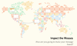 Impact the Masses
