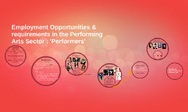 2. Employment Opportunities & requirements in the Performing Ar
