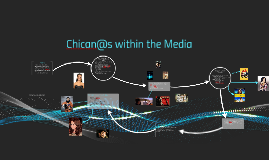 History of Chican@s in Media