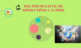 Copy of MAL USO DE LAS TIC DE NIÑOS Y NIÑAS