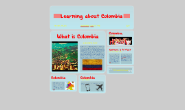 Learning about Colombia