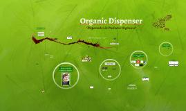 Organic Dispenser