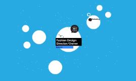 Fashion Design Director/Owner