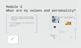 Module 3 - What are my values and my personality?