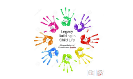 Legacy Building in Child Life