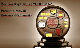 Copy of Parakete Mevkii Koymak (Plotlamak)