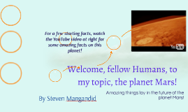 Welcome, fellow Humans, to my topic, the planet Mars!