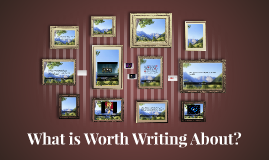 What is Worth Writing About?