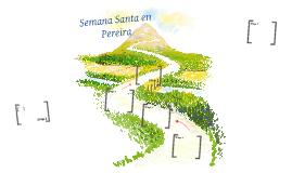 Semana Santa en Pereira 2012, Un Encuentro Con Dios