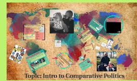 Part 1: Intro to Comparative Politics