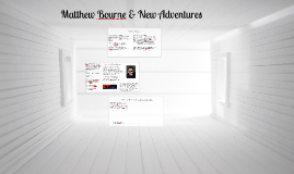 Matthew Bourne & New Adventures