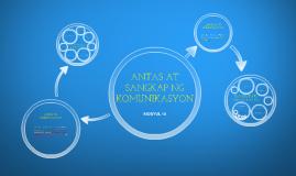 Copy of ANTAS at SANGKAP ng KOMUNIKASYON