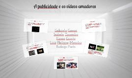 Copy of A publicidade e os vídeos amadores