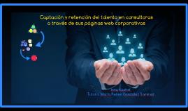 CAPTACIÓN Y RETENCIÓN DEL TALENTO DE LAS CONSULTORAS A TRAVÉS DE SUS PÁGINAS WEB CORPORATIVAS