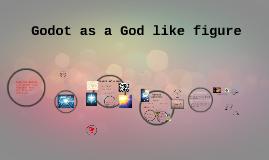 Godot as a God like figure