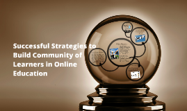Successful Strategies to Build Community of Learners Online