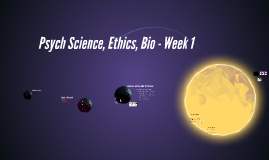 Psych Science & Ethics Week 1