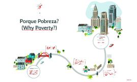 Porque Pobreza?
