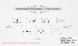 Final Project Presentation : Crime Scene 2