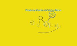 Copy of Modelos de Atención en México