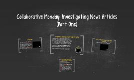 Collaborative Monday: Investigating News Articles