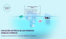 EVOLUCIÓN HISTÓRICA DE LOS PRIMEROS MODELOS ATÓMICOS