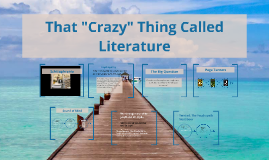 """Crazy"" Thing Called Literature"