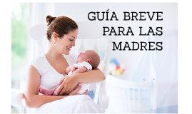 GUÍA BREVE PARA LAS MADRES