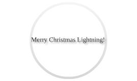 Merry Christmas Lightning!