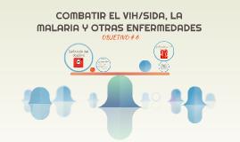 COMBATIR EL VIH/SIDA, LA MALARIA Y OTRAS ENFERMEDADES
