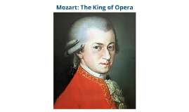 Mozart: The King of Opera