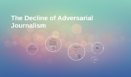 The Decline of Adversarial Journalism