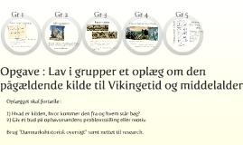Opgave : Kilder til dansk vikingetids og middelalders historie (17 bc HI)