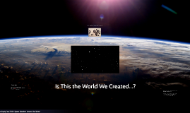Is This the World We Created...?