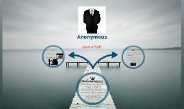 Anonymous, Good Or Bad?