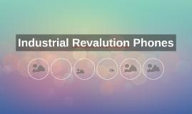 Industrial Revalution Phones