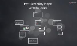 Post-Secondary Project: Cambridge England       -Eyal Miranda