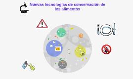 Nuevas tecnologías de conservación de los alimentos