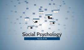 Modules 42-45: Social Psychology