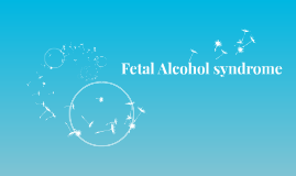 Fetal Alcohol syndrome