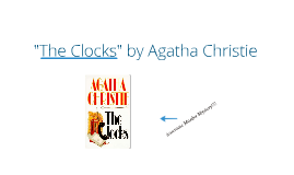"Book Talk on ""The Clocks"" by Agatha Christie By: Jacob Sonntag"