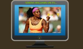 SERENA WILLIAMS ON TV...