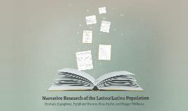 Narrative Research of the Latino/Latina Population