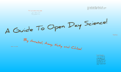 A Guide To Open Day Science