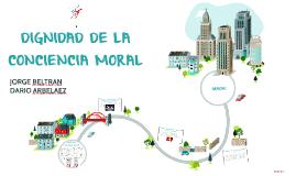 DIGNIDAD DE LA CONCIENCIA MORAL