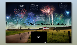 the chinese fireworks industry revised case study The chinese fireworks industry - revised ruihua jiang wrote this case under the supervision of professor paul w beamish solely to provide material for class discussion the authors do not intend to illustrate either effective or ineffective handling of a managerial situation.
