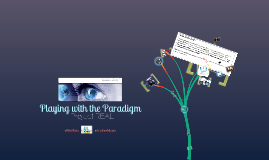 Playing with the Paradigm