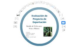 Evaluación de Proyecto de Exportación Botella de Vidrio para Vino a México
