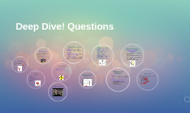 Deep Dive! Questions